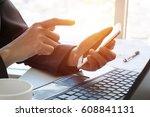 close up businessman hand using ... | Shutterstock . vector #608841131