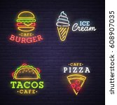 burger neon sign. ice cream ... | Shutterstock .eps vector #608907035