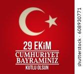 republic day turkey.  for... | Shutterstock . vector #608930771