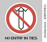 no entry in ties. a sign...   Shutterstock .eps vector #608935811