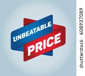 unbeatable price arrow tag sign.   Shutterstock .eps vector #608937089