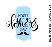 happy father's day brush pen... | Shutterstock .eps vector #609023585