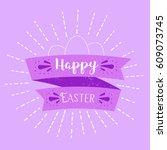 happy easter lettering | Shutterstock .eps vector #609073745