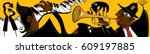 jazz banner  band playing in an ... | Shutterstock .eps vector #609197885
