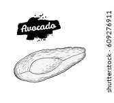 hand drawn engraved avocado... | Shutterstock .eps vector #609276911