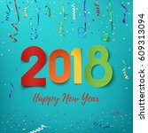 happy new year 2018. colorful... | Shutterstock . vector #609313094