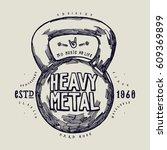 heavy metal kettlebell print  ... | Shutterstock .eps vector #609369899
