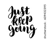 just keep going lettering quote ... | Shutterstock .eps vector #609432395