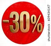 red 30 percent discount button... | Shutterstock . vector #609434147