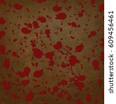 grunge bloodstains splats... | Shutterstock .eps vector #609456461