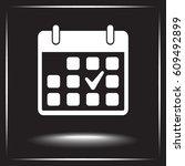 calendar sign icon  vector... | Shutterstock .eps vector #609492899