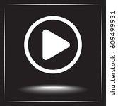 play button sign icon  vector... | Shutterstock .eps vector #609499931