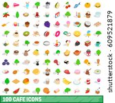 100 cafe icons set in isometric ... | Shutterstock .eps vector #609521879