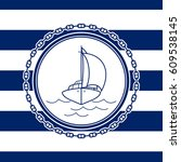 sea emblem on a striped marine...   Shutterstock .eps vector #609538145
