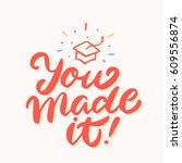 you made it  graduation banner. | Shutterstock .eps vector #609556874