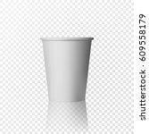 vector realistic plastic cup.... | Shutterstock .eps vector #609558179