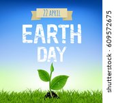 earth day card with young plant ... | Shutterstock .eps vector #609572675