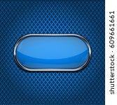 blue oval button on blue metal... | Shutterstock .eps vector #609661661