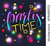 party time lettering.vector... | Shutterstock .eps vector #609680921