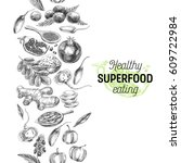 vector hand drawn superfood... | Shutterstock .eps vector #609722984