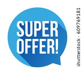super offer sticker speech... | Shutterstock .eps vector #609769181