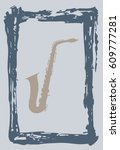 saxophone in the frame as a... | Shutterstock .eps vector #609777281