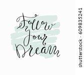 follow your dream.inspirational ... | Shutterstock .eps vector #609835241