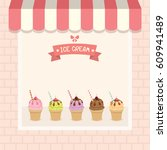 ice cream cafe shop showcase... | Shutterstock .eps vector #609941489