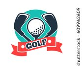 golf club vector logo template...   Shutterstock .eps vector #609962609