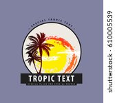 logo with palm trees and sunset ... | Shutterstock .eps vector #610005539