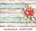 easter eggs flowers easter...   Shutterstock . vector #610011305