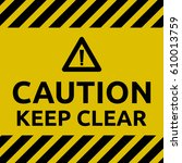 keep clear sign | Shutterstock .eps vector #610013759