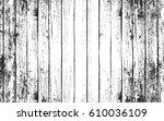 distressed overlay wooden... | Shutterstock .eps vector #610036109