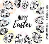 happy easter lettering inside... | Shutterstock .eps vector #610039109
