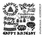 set of happy birthday hand... | Shutterstock . vector #610085819