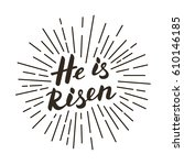 he is risen  modern black and... | Shutterstock .eps vector #610146185