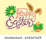 happy easter lettering with... | Shutterstock . vector #610167629