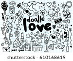 love hand lettering and doodles ... | Shutterstock .eps vector #610168619