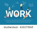 work concept illustration of... | Shutterstock . vector #610173365