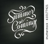 summer is coming lettering... | Shutterstock .eps vector #610177421