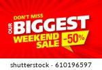 biggest weekend sale bright...   Shutterstock .eps vector #610196597