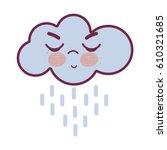 kawaii raining cloud angry with ... | Shutterstock .eps vector #610321685