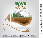 ecology concept. save world... | Shutterstock .eps vector #610352081