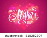 happy mother's day design with... | Shutterstock .eps vector #610382309