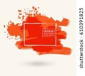 color ink blot  white... | Shutterstock .eps vector #610391825