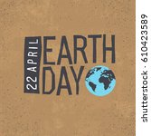 earth day  22 april text with... | Shutterstock .eps vector #610423589