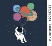 happy spaceman keeps a balloons ... | Shutterstock .eps vector #610457399
