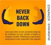 never back down inspirational...   Shutterstock .eps vector #610469615