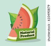 watermelon natural product...   Shutterstock .eps vector #610490879