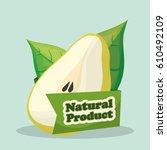 pear natural product market... | Shutterstock .eps vector #610492109